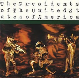 The Presidents Of The USA / PUSA  Self Titled Album lyrics (including hits: peaches, lump, kitty)