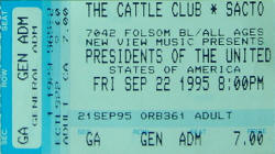 1995-09-22 - Presidents of the USA (PUSA) ticket - Cattle Club, Sacramento,CA